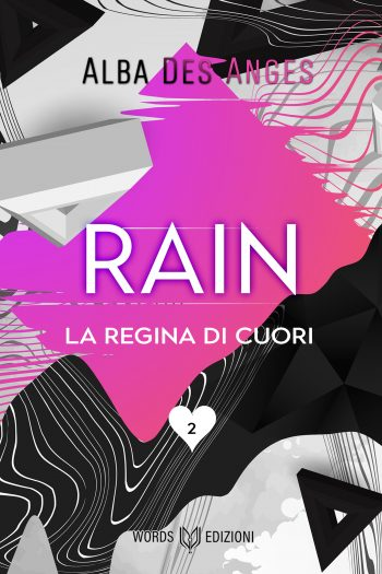 rain regina di cuori alba des anges words edizioni